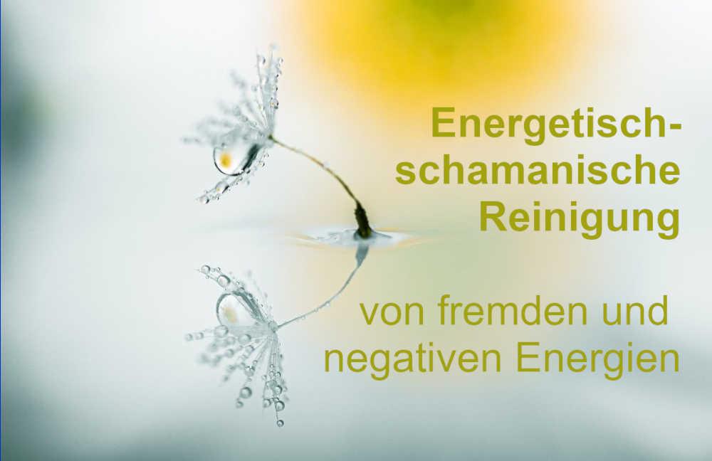energetisch-schamanische Reinigung von negativen Energien