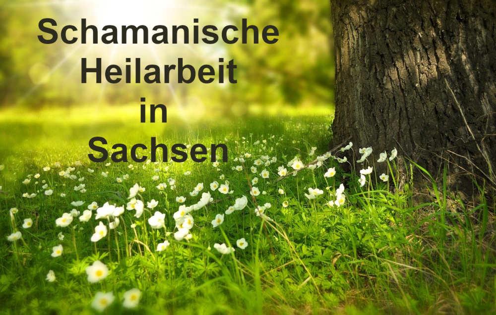 schamanische Heilarbeit in Sachsen
