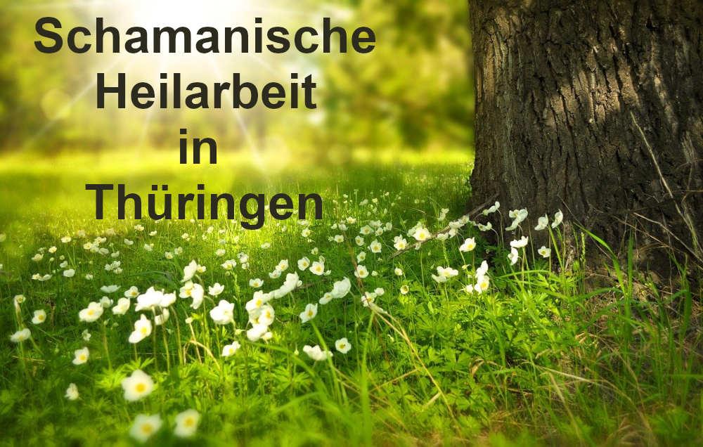 schamanische Heilarbeit in Thüringen