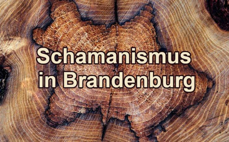 Schamanismus in Brandenburg